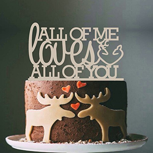 All of Me Loves All of You Monogram Cake Topper,Custom Cake Topper,Hunting Cake Topper