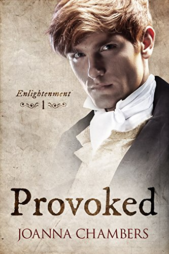 Provoked (Enlightenment Book 1) by Joanna Chambers | amazon.com