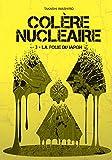 Colère nucléaire - tome 3 - - La folie du Japon