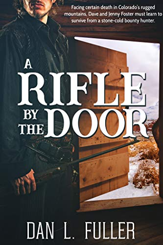 A Rifle By The Door by [Fuller, Dan L.]