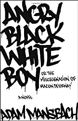 Angry Black White Boy: A Novel 1st (first) Edition by Mansbach, Adam published by Broadway Books (2005)