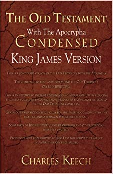 The Old Testament With The Apocrypha Condensed: King James Version