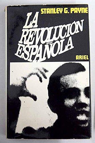 La Revolución Española .: Amazon.es: STANLEY G. PAYNE: Libros
