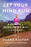 Kyпить Let Your Mind Run: A Memoir of Thinking My Way to Victory на Amazon.com