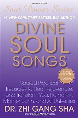 Divine Soul Songs: Sacred Practical Treasures to Heal, Rejuvenate, and Transform You, Humanity, Mother Earth, and All (Song Soul)