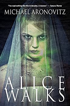 Alice Walks by [Aronovitz, Michael]
