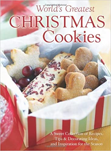 the worlds greatest christmas cookies a sweet collection of recipes tips decorating ideas and inspiration for the season rebecca currington - Decorating Christmas Cookies