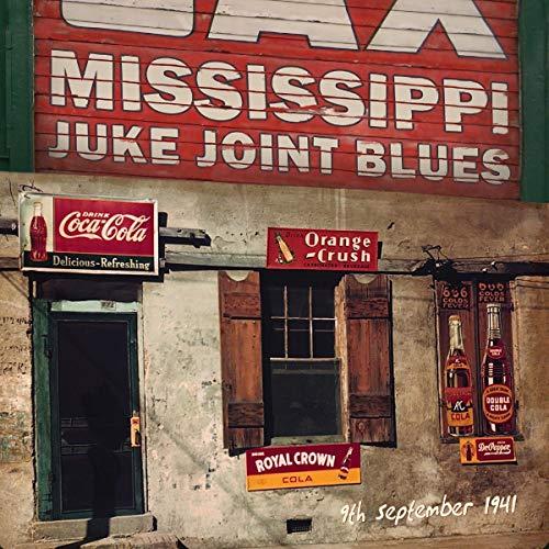 - Mississippi Juke Joint Blues (9th September 1941)