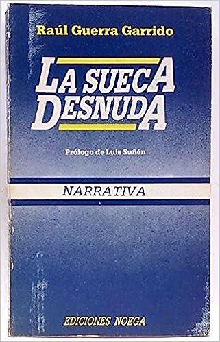 La Sueca Desnuda Relatos Completos Narrativa Spanish Edition