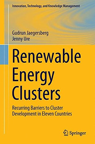 Renewable Energy Clusters: Recurring Barriers to Cluster Development in Eleven Countries (Innovation, Technology, and Knowledge Management)