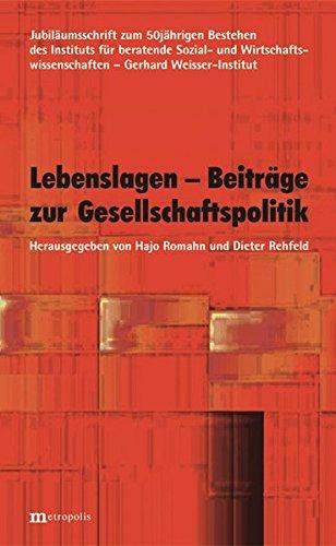 Lebenslagen - Beiträge zur Gesellschaftspolitik: Jubiläumsschrift zum 50jährigen Bestehen des Instituts für beratende Sozial- und Wirtschaftswissenschaften - Gerhard-Weisser-Institut