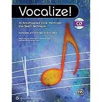 Vocalize!: 45 Accompanied Vocal Warm-Ups That Teach Technique