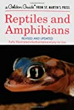 img - for Reptiles and Amphibians: A Fully Illustrated, Authoritative and Easy-to-Use Guide (A Golden Guide from St. Martin's Press) book / textbook / text book