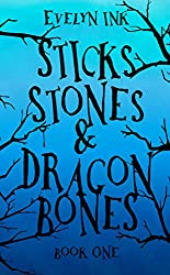 Sticks, Stones, and Dragon Bones (Dragon Bone Series Book 1)