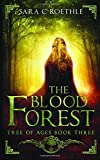 The Blood Forest (The Tree of Ages Series) (Volume 3)