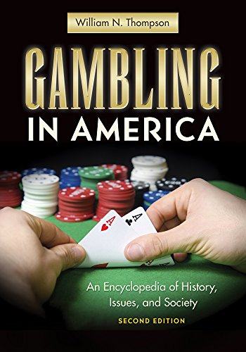 Download Gambling in America: An Encyclopedia of History, Issues, and Society Pdf