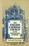 The English Catholic Church in the Nineteenth Century, Edward R. Norman, 0198229550