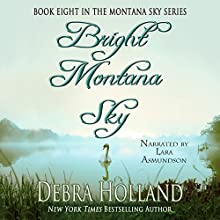 Bright Montana Sky: The Montana Sky Series, Book 8 Audiobook by Debra Holland Narrated by Lara Asmundson