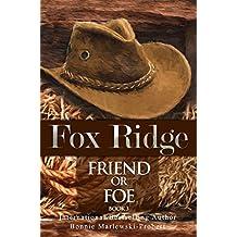 Fox Ridge, Friend or Foe, Book 3: Friend or Foe, Book 3