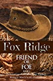 #1: Fox Ridge, Friend or Foe, Book 3: Friend or Foe, Book 3