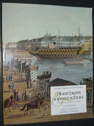 Traditions & Encounters: A Global Perspective on the Past-Volume C: From 1750 to the Present