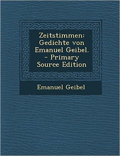 Zeitstimmen Gedichte Von Emanuel Geibel Primary Source