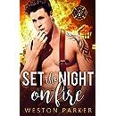 Set The Night On Fire: A Bad Boy Firefighter Novel