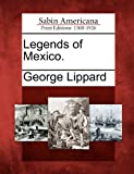 Legends of Mexico, George Lippard, 1275706010
