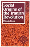img - for Social Origins of the Iranian Revolution (Studies in Political Economy) by Misagh Parsa (1989-09-01) book / textbook / text book