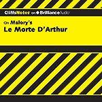 Le Morte D'Arthur (The Death of Arthur): CliffsNotes   John N. Gardner
