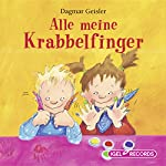 Alle meine Krabbelfinger | Dagmar Geisler