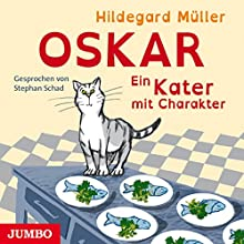 Oskar: Ein Kater mit Charakter Hörbuch von Hildegard Müller Gesprochen von: Stephan Schad