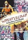 WrestleCrap: The Very Worst of Pro Wrestling (WrestleCrap series)