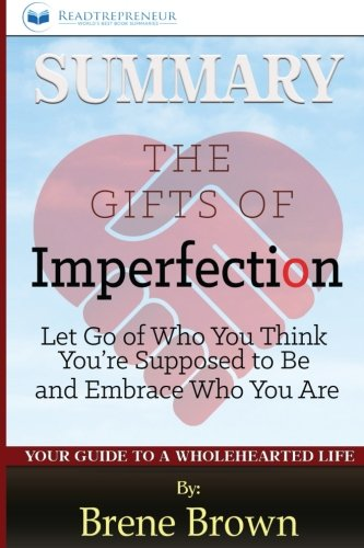 Summary: The Gifts of Imperfection: By Brene Brown