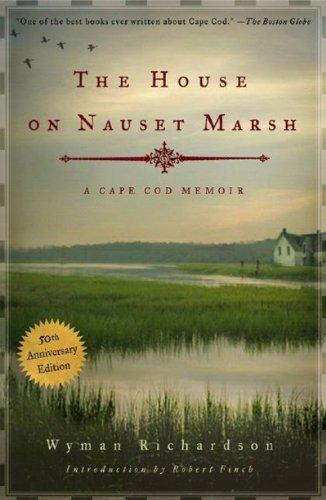 - The House on Nauset Marsh: A Cape Cod Memoir, Fiftieth Anniversary Edition