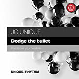 Dodge The Bullet (Hands Over Your Head Mix)
