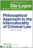 Philosophical Approach to the Interculturality of Criminal Law, Wojciechowski, Bartosz, 3631605854