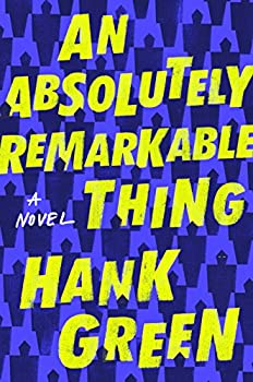 An Absolutely Remarkable Thing by Hank Green science fiction book reviews