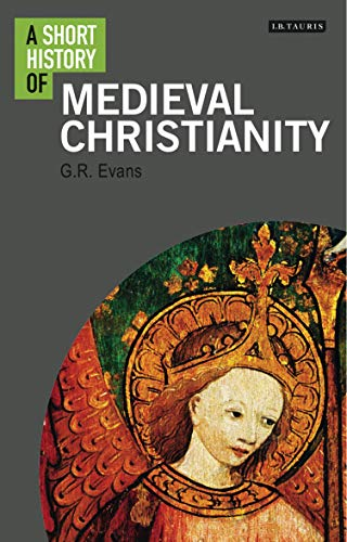 A Short History of Medieval Christianity (Short Histories) (A Short History Of The Middle Ages)