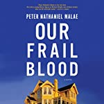 Our Frail Blood | Peter Nathaniel Malae