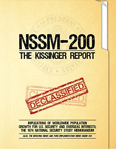 NSSM 200 The Kissinger Report: Implications of Worldwide Population Growth for U.S. Security and Overseas Interests; The