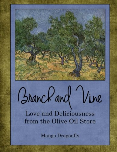 Branch and Vine: Recipes from the Olive Oil Store ()