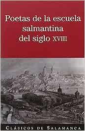 Poetas de la escuela salmantina del siglo XVIII Clásicos