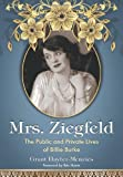 img - for Mrs. Ziegfeld: The Public and Private Lives of Billie Burke book / textbook / text book