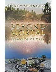 Beyond Mortal: Stewards of Gaia