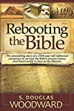 img - for Rebooting the Bible: Exposing the Second Century Conspiracy to Corrupt the Scripture and Alter Biblical Chronology book / textbook / text book