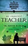 My Greatest Teacher, Wayne W. Dyer and Lynn Lauber, 1401937853