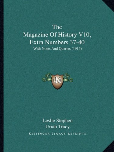 Download The Magazine Of History V10, Extra Numbers 37-40: With Notes And Queries (1915) PDF