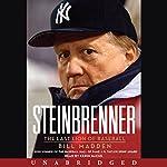 Steinbrenner: The Last Lion of Baseball | Bill Madden