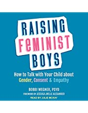 Raising Feminist Boys: How to Talk with Your Child About Gender, Consent, and Empathy